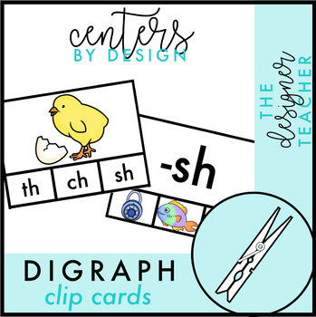 Centers by Design: Digraph Clip Cards {CH, SH, CK, TH, & WH}