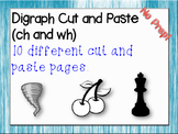 Digraph Cut and Paste (ch and wh)