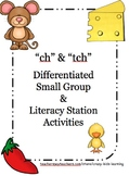 "Digraph ""ch"" and Trigraph ""tch"" - Differentiated for Low, Med and High Levels"