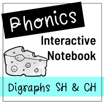 Digraph sh and ch - Phonics Interactive Journal/Notebook