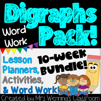 Digraphs Bundle! 10 Weeks of Lesson Planners, Activities, and Word Work!!!
