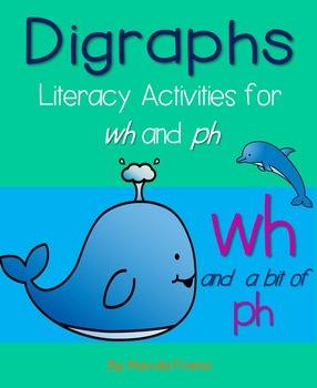 Digraphs- Wh (and a little Ph) Literacy Activities