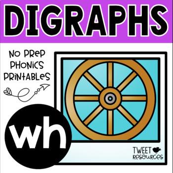 "Digraphs Phonics NO PREP Printables  ""wh"""