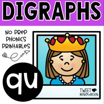 Digraphs Phonics QU Literacy Printables for Kindergarten and First Grade