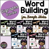 Digraphs Word Building - Phonics for Google Slides