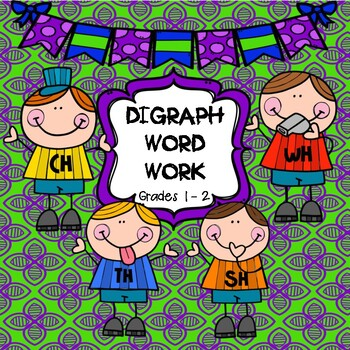 Digraphs Word Work:  CH, SH, TH, WH