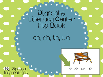 Digraphs (sh, wh, ch, th)  Literacy Center/Phonics Flip Book