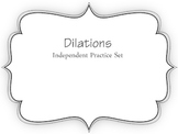 Dilations Practice Set