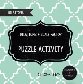 Dilations Scale Factor Algebraic Rules Puzzle