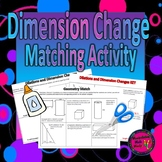 Dilations and Dimension Changes Matching Activity