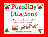 Dilations puzzle - Christmas Transformation Art activity - CCSS 8.G.A.3, 8.G.A.4