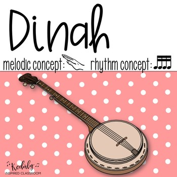 Dinah: A song for teaching sixteenth notes and re