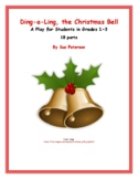 "A Holiday Play and Readers' Theater ""Ding-a-Ling, the Christmas Bell"""