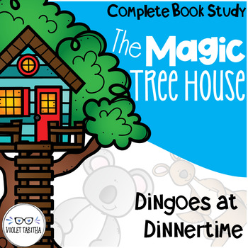Dingoes at Dinnertime Magic Tree House Comprehension Unit