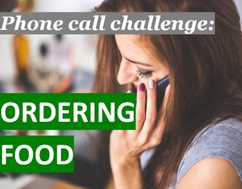 Dining (A): Phone Call Challenge - Ordering Food  (Adult ESL)