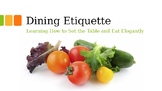 Dining Etiquette PowerPoint- Middle and High School