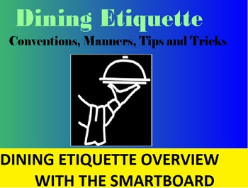 Dining Etiquette Slideshow; SMARTBoard, Table Manners, Creative Writing Template