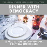 Dinner with Democracy: A Project on Discussing Politcal Differences