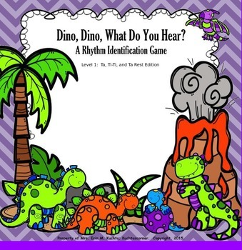Dino, Dino, What Do You Hear?  Level 1:  Ta, Ti-Ti, Z Game (PPT Ed.)