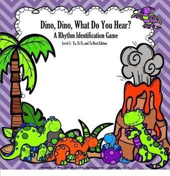 Dino, Dino, What Do You Hear?  Level 1:  Ta, Ti-Ti, Z Game (SMNTBK Ed.)