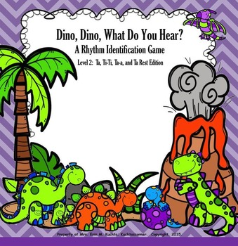 Dino, Dino, What Do You Hear? Level 2: Ta, Ti-Ti, Z, Ta-a Game (SMNTBK Ed.)