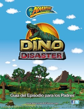 Dino Disaster Parent Episode Guide - Spanish