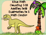 Dino Math: Counting 1-20 Addition to10  Subtraction to 5 Math Center
