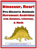 Dinosaur Science with Movement Activities, Literacy, and Math - Dinosaur Unit