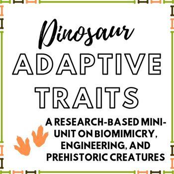 Dinosaur Adaptive Traits:  Research-Based Mini-Unit on Biomimicry & Engineering