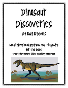 Dinosaur Discoveries, by G. Gibbons, Comp. Questions and Project Sheets
