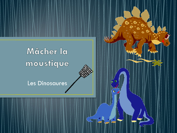 Dinosaur French Vocabulary Macher le Moustique (Game)