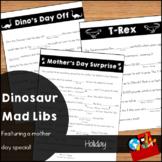 Dinosaur Mad Libs   Morning Work   Mothers Day Activity   ELA Centers
