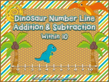 Dinosaur Number Line Addition & Subtraction Within 10