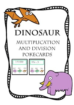 Dinosaur Pokecards - Multiplication and division up to 1000