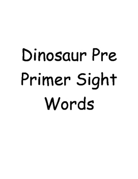 Dinosaur Pre Primer Sight Words