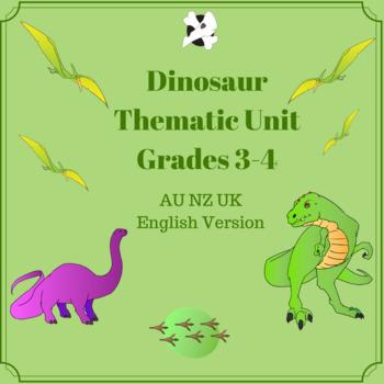 Dinosaur Thematic Unit - Grades 3-4 - AU NZ UK English Version