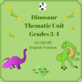 Dinosaur Thematic Unit - Grades 3-4 - AU NZ UK English Version