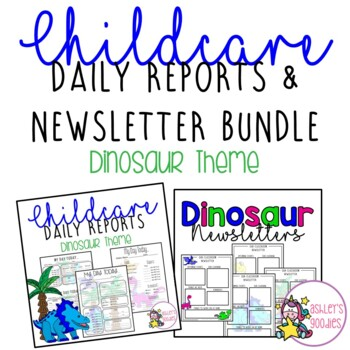 Dinosaur Themed Childcare Daily Reports with Matching Newsletters (Daycare)
