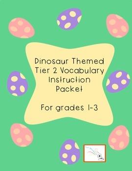 Dinosaur Themed Tier 2 Vocabulary Instruction Packet