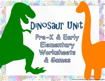 Dinosaur Unit: Pre-K and Early Elementary Worksheets and Games