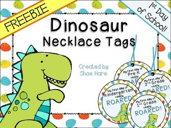 Dinosaur Themed Necklace Tags {1st Day Back to School} FREEBIE!!!