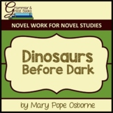 The Magic Tree House: Dinosaurs Before Dark: Novel Work fo