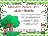 Dinosaurs Before Dark: Choice Boards