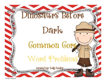 Dinosaurs Before Dark- Common Core Word Problems