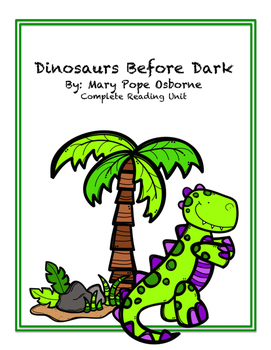 Dinosaurs Before Dark- Complete Reading Unit