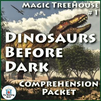 Magic Treehouse: Dinosaurs Before Dark Comprehension Packet
