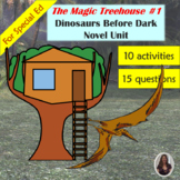 Dinosaurs Before Dark: MTH #1  Novel Study for Special Ed