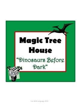 Dinosaurs Before Dark Magic Tree House #1 Comprehension Novel Study