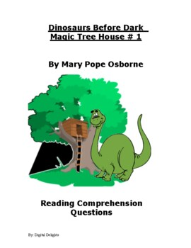 Dinosaurs Before Dark: Magic Tree House #1 Reading Comprehension Questions