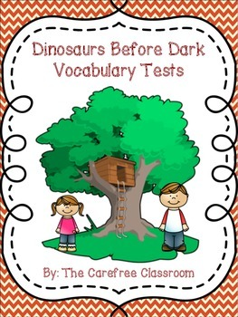 Dinosaurs Before Dark: Vocabulary Tests